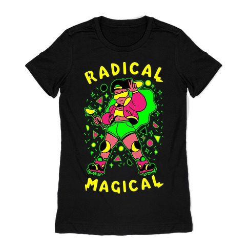 Radical Magical Womens T-Shirt
