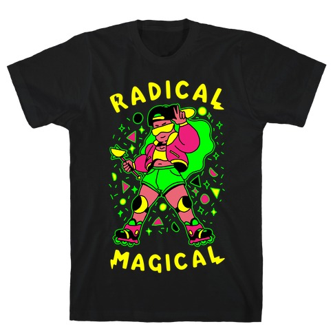 Radical Magical T-Shirt