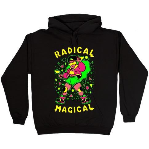 Radical Magical Hooded Sweatshirt