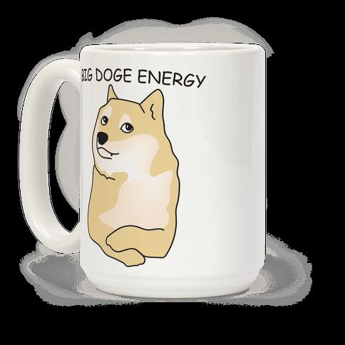 Big Doge Energy Coffee Mug