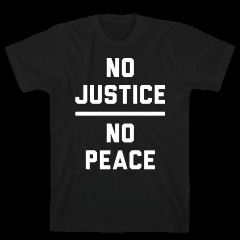 No Justice No Peace Mens/Unisex T-Shirt