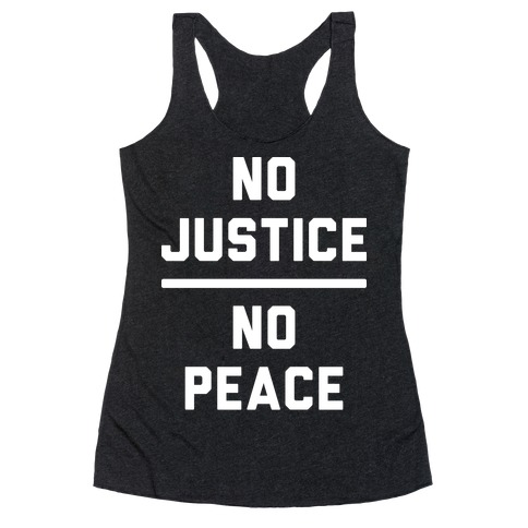 No Justice No Peace Racerback Tank Top
