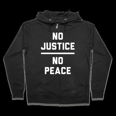 No Justice No Peace Zip Hoodie