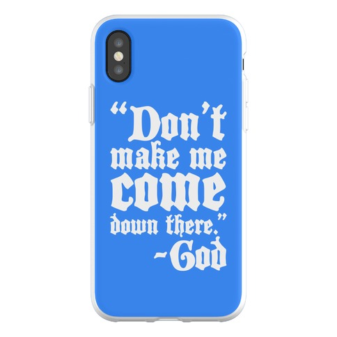 Don't Make Me Come Down There -God Phone Flexi-Case