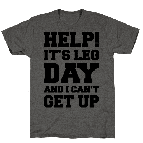 Help It's Leg Day and I Can't Get Up