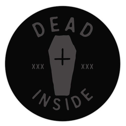 Dead Inside Die Cut Sticker