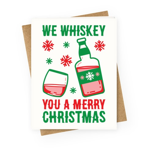 We Whiskey You A Merry Christmas Greeting Card