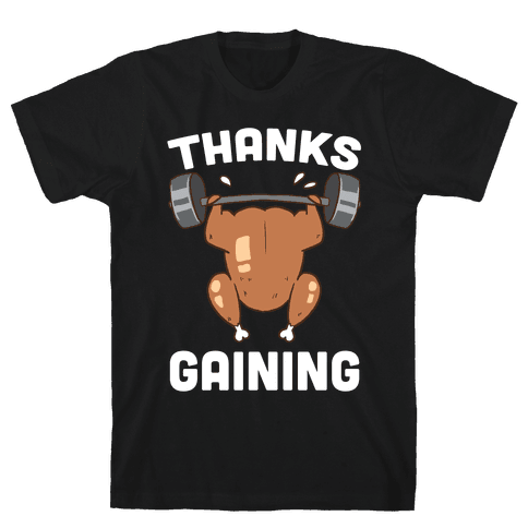 Thanksgaining Mens T-Shirt