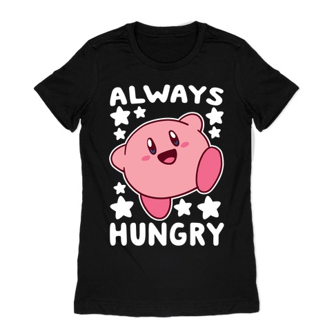 Always Hungry - Kirby Womens T-Shirt
