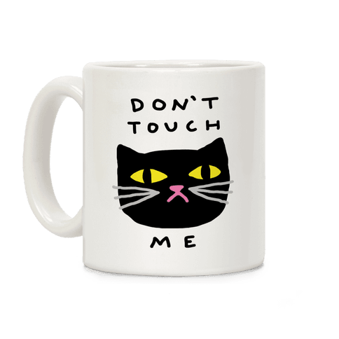 Don't Touch Me Cat Coffee Mug