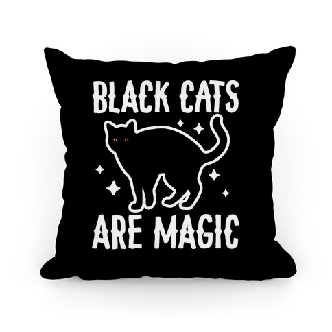 Black Cats Are Magic Pillow