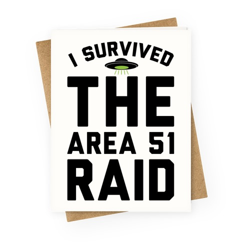 I Survived The Area 51 Raid Parody Greeting Card