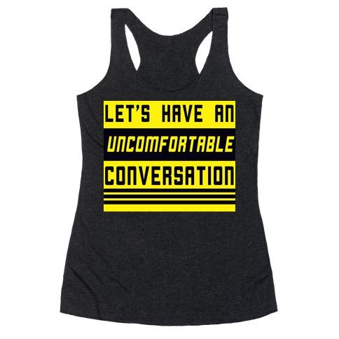 Let's Have an Uncomfortable Conversation Racerback Tank Top