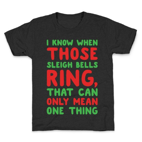 I Know When Those Sleigh Bells Ring Hotline Bling Parody White Print Kids T-Shirt