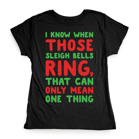 I Know When Those Sleigh Bells Ring Hotline Bling Parody White Print Womens T-Shirt