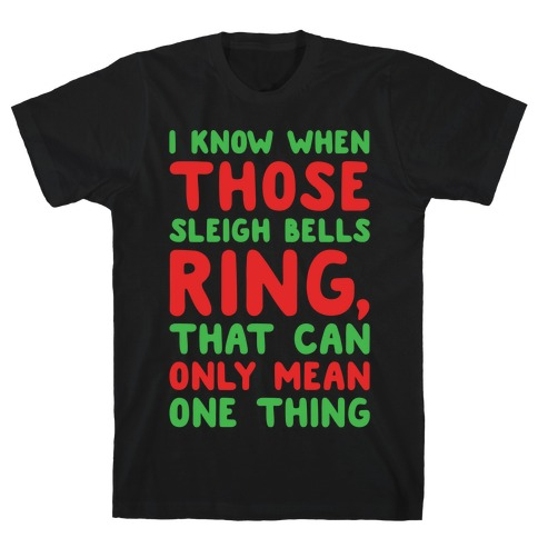 I Know When Those Sleigh Bells Ring Hotline Bling Parody White Print T-Shirt
