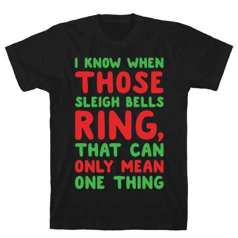 I Know When Those Sleigh Bells Ring Hotline Bling Parody White Print Mens T-Shirt