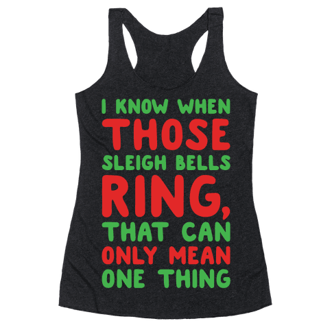 I Know When Those Sleigh Bells Ring Hotline Bling Parody White Print Racerback Tank Top