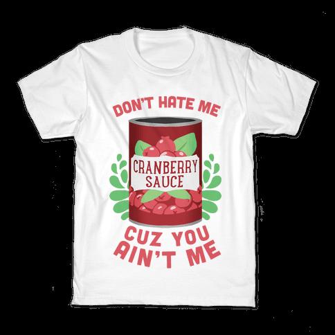 Don't Hate Me Cuz You Ain't Me Kids T-Shirt