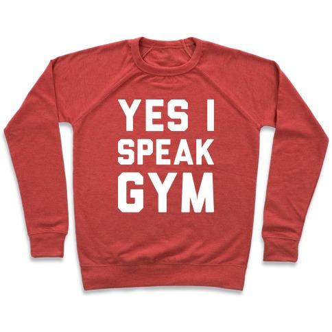 Yes I Speak Gym (White) Pullover