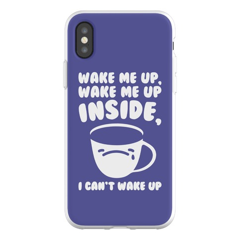 Wake Me Up Inside Coffee Phone Flexi-Case