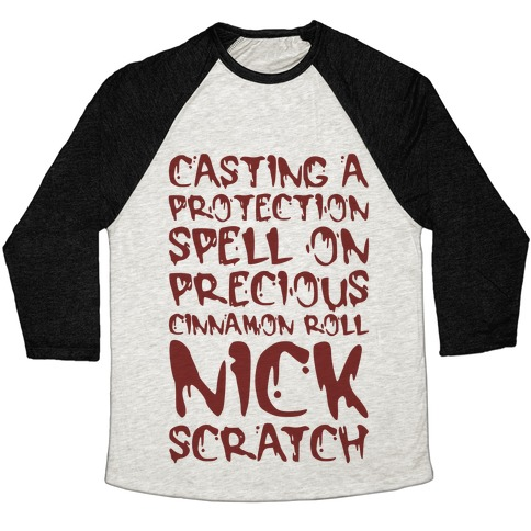 Casting A Protection Spell On Precious Cinnamon Roll Nick Scratch Parody Baseball Tee