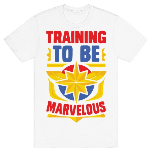 Traning to be Marvelous T-Shirt