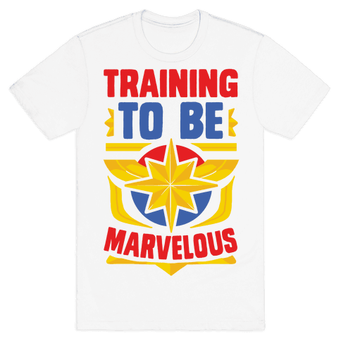 Traning to be Marvelous Mens/Unisex T-Shirt