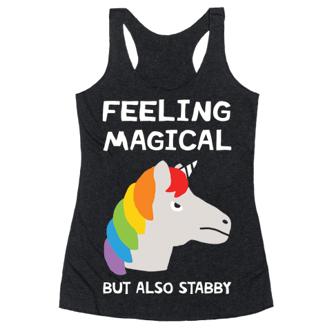Feeling Magical But Also Stabby Racerback Tank Top