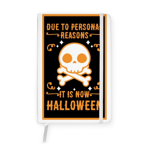Due To Personal Reasons It Is Now Halloween Skull (Orange) Notebook