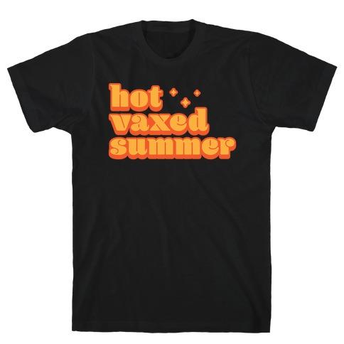 Hot Vaxed Summer T-Shirt