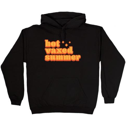Hot Vaxed Summer Hooded Sweatshirt