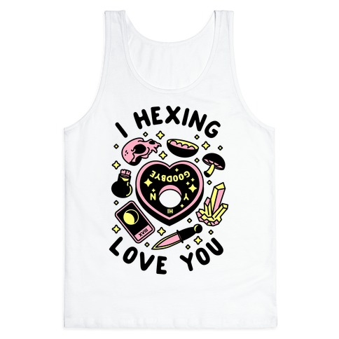 I Hexing Love You Tank Top