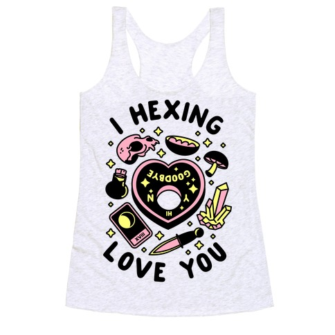 I Hexing Love You Racerback Tank Top