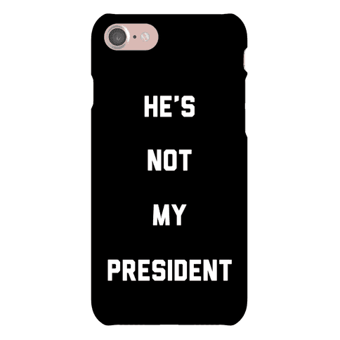 He's Not My President Phone Case