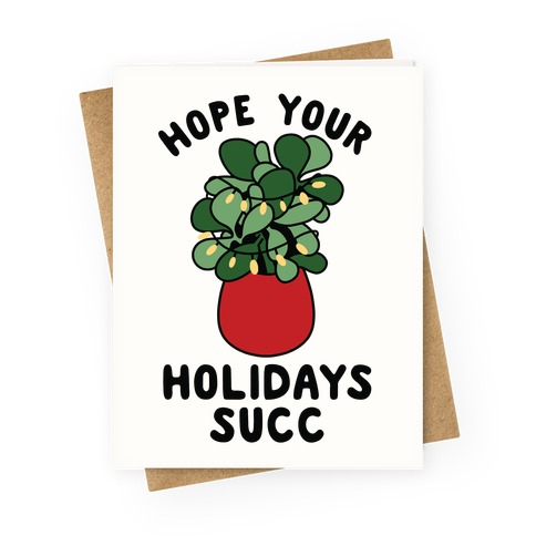 Hope Your Holidays Succ Greeting Card