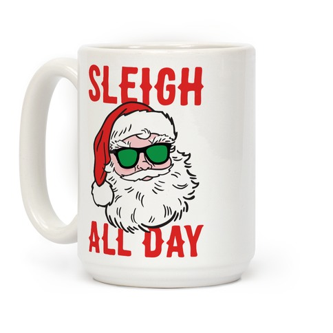 Sleigh All Day Santa Coffee Mug