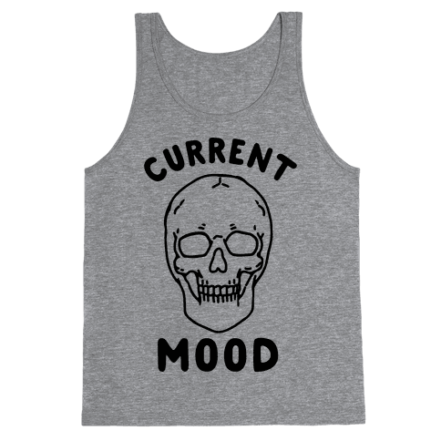 Current Mood: Dead Tank Top
