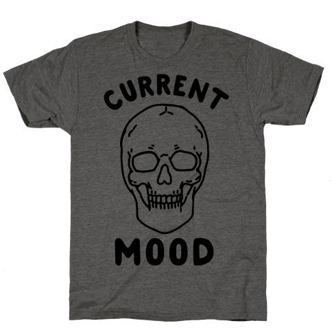 Current Mood: Dead T-Shirt