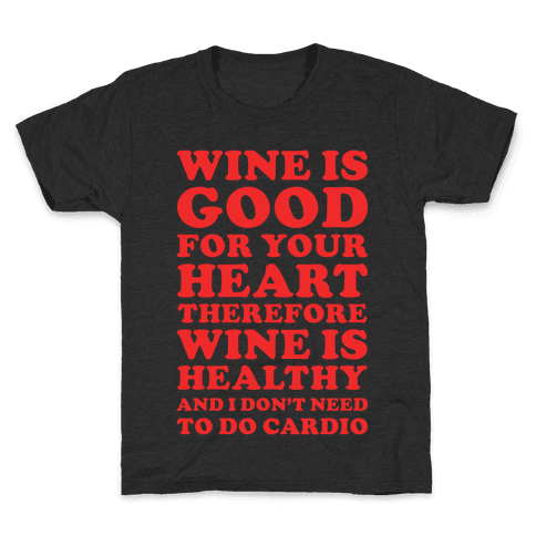 Wine is Good For Your Heart Kids T-Shirt