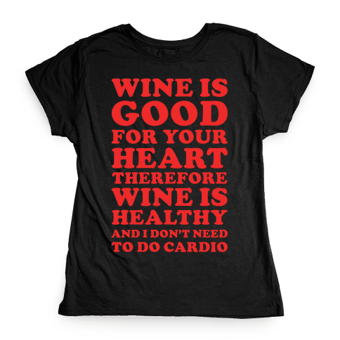 Wine is Good For Your Heart Womens T-Shirt