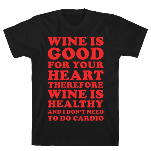 Wine is Good For Your Heart Mens T-Shirt
