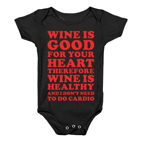 Wine is Good For Your Heart Baby Onesy