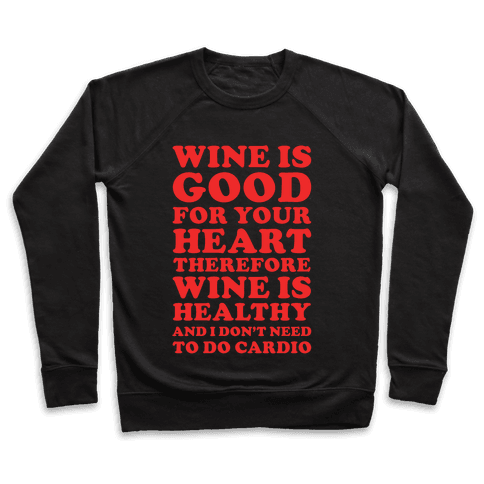 Wine is Good For Your Heart Pullover