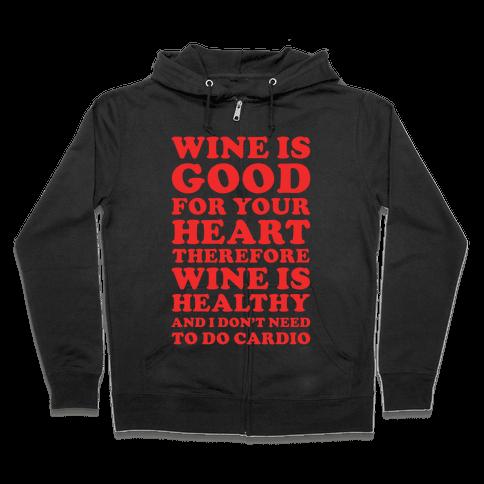 Wine is Good For Your Heart Zip Hoodie