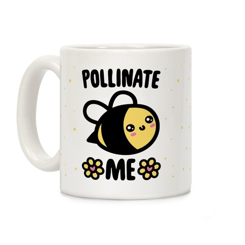 Pollinate Me  Coffee Mug