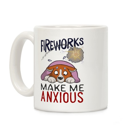 Fireworks Make Me Anxious Coffee Mug