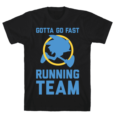 Gotta Go Fast Running Team Mens/Unisex T-Shirt