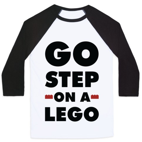 Go Step On A Lego Baseball Tee