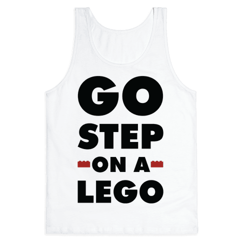 Go Step On A Lego Tank Top